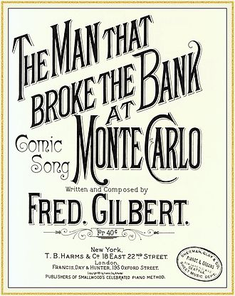 "Charles Wells (gambler) - Sheet music for Fred Gilbert's music hall song ""The Man who Broke the Bank at Monte Carlo"""