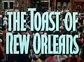 The Toast of New Orleans trailer title.jpg