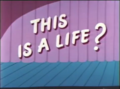 This is a Life title card.png