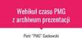 Wehikuł czasu PMG z archiwum prezentacji.pdf
