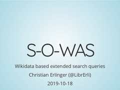 Wikidata based extended search queries - slides 2019-10-18.pdf