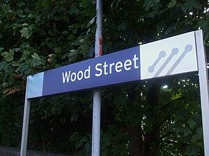 Wood Street railway station - Image: Wood Street stn signage
