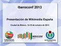 20131012 Presentación de WMES en Iberoconf 2013.pdf