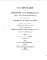 A dictionary of chemistry and mineralogy vol. 1.PNG