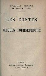 Anatole France: Les Contes de Jacques Tournebroche