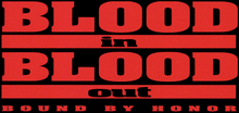 Description de l'image Blood In, Blood Out (Film) Logo.png.