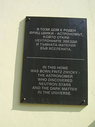 Fritz Zwicky - The memorial plaque on the house in Varna where Zwicky was born. His contributions to the understanding of the neutron stars and the dark matter are explicitly mentioned.