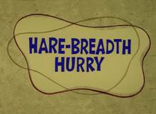 Hare-Breadth Hurry title card.png