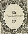 Icones, id est, Verae imagines virorum doctrina simul et pietate illustrium, - quorum praecipuè ministerio partim bonarum literarum studia sunt restituta, partim vera religio in variis orbis (14751730282).jpg