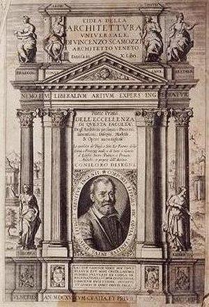 Vincenzo Scamozzi - L'idea della Architettura universale Di Vincenzo Scamozzi Architetti Veneto, 1615.