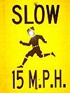 Sign SLOW 15 MPH 000 0080.JPG