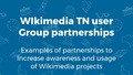 Wikimedia Conference 2017, Sharing talks Awareness and Usage, Wikimedia TN user Group partnerships.pdf