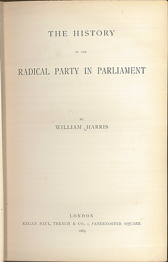 William Harris (Birmingham Liberal) - Title page of Harris's History of the Radical Party in Parliament (1885)
