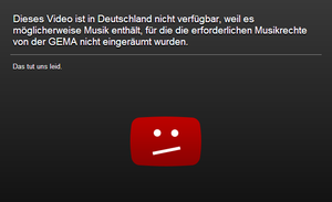 GEMA (German organization) - Blocked YouTube videos. Text reads: Unfortunately, this video is not available in Germany, because it may contain music for which GEMA has not granted the respective music rights. Sorry about that.