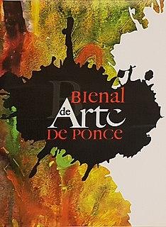 Bienal de Arte de Ponce International art exhibition that takes place in Ponce, Puerto Rico