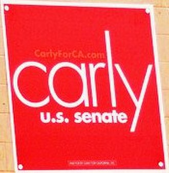 Carly Fiorina - Fiorina's campaign sign during her candidacy for U.S. Senator from California.