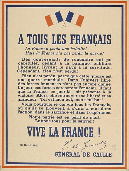In Occupied France during the war, reproductions of the 18 June appeal were distributed through underground means as pamphlets and plastered on walls as posters by supporters of the Resistance. This could be a dangerous activity. De Gaulle - a tous les Francais.jpg