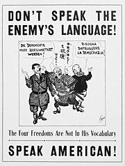 Don't Speak the Enemy's Language, Speak American