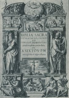 <i>Vulgata Sixtina</i> The official Catholic edition of the Latin Vulgate published in 1590 under Pope Sixtus V