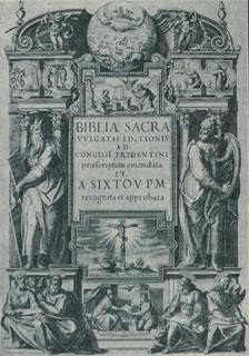Vulgata Sixtina The official Catholic edition of the Latin Vulgate published in 1590 under Pope Sixtus V