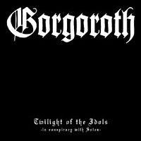 Gorgoroth - Twilight of the Idols - cover.jpg