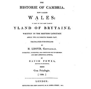 Cronica Walliae - David Powel's 1584 Historie of Cambria (reprint edition 1811) contained material derived from Humphrey Llwyd's then-unpublished 1559 manuscript, Cronica Walliae.