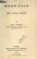 Jack London: Moon-face, and other stories