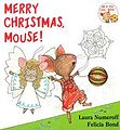 Merry Christmas Mouse! by children's book illustrator, Felicia Bond.jpeg