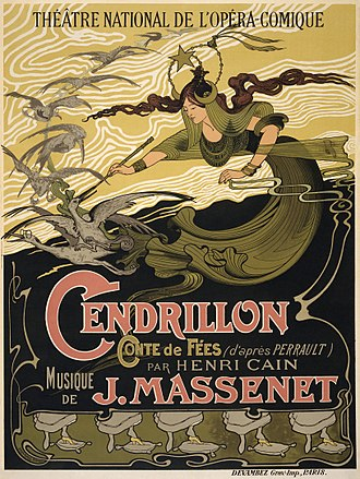 Fairy godmother - Poster for Jules Massenet's Cendrillon (Based on Perrault's Cinderella) showing the titular character's fairy godmother.