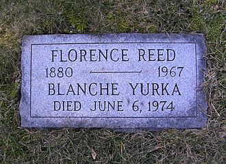 Florence Reed - Florence Reed and Blanche Yurka burial plot, with apparently wrong year of birth for Reed, and missing birth info altogether for Yurka