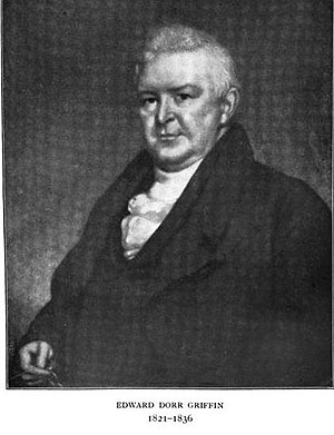 Edward Dorr Griffin - Edward Dorr Griffin, first pastor of Park Street Church, third president of Williams College