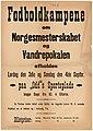 Fodboldkampene om Norgesmesterskabet og Vandrepokalen afholdes Lørdag den 3die og Søndag den 4de Septbr. Paa «Odd»s Sportsplads begge Dage fra Kl. 4 Efterm. (14769933036).jpg
