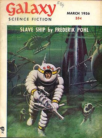 Slave Ship (Pohl novel) - Slave Ship, Pohl's first solo novel, was serialized in Galaxy in 1956