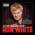 Ron White, A Little Unprofessional CD.jpg