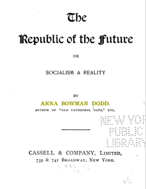 Anna Bowman Dodd - The Republic of the Future, Or, Socialism a Reality
