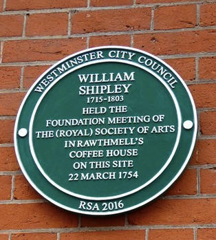 William Shipley, Royal Society of Arts, and Sarah Rawthmell green plaque - William Shipley 1715-1803 held the foundation meeting of The (Royal) Society of Arts in Rawthmell's Coffee House on this site 22 March 1754