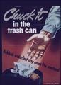"""Chuck It in the Trash Can"" - NARA - 514057.tif"