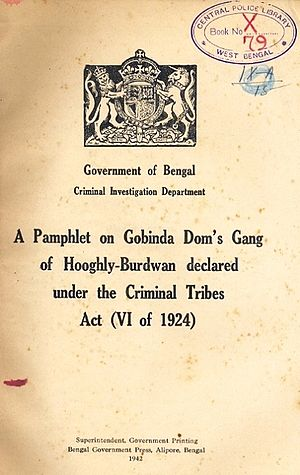 Criminal Tribes Act - Image: A Pamphlet on Gobinda Doms Gang, under the Criminal Tribes Act (VI of 1924), dated 1942