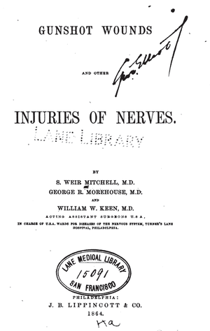 """William Williams Keen - """"Gunshot Wounds, and Other Injuries of Nerves"""" by Mitchell, Morehouse and Keen, 1864"""
