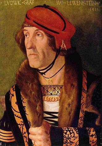 Löwenstein-Wertheim - Louis I, Count of Löwenstein (1494–1524), morganatic son of Frederick I, Elector Palatine