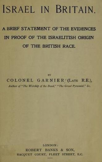 British Israelism - An 1890 book advocating British Israelism. According to the doctrine, the Lost Ten tribes of Israel found their way to Western Europe and Britain, becoming the ancestors of the British and related peoples.