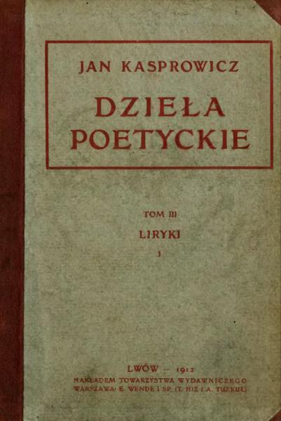 File:PL Jan Kasprowicz-Dzieła poetyckie t.3.djvu