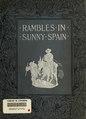 Rambles in sunny Spain (IA ramblesinsunnysp00ober).pdf