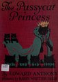 The pussycat princess; a fairy tale for boys, girls, parents and other children (IA pussycatprincess00anth).pdf