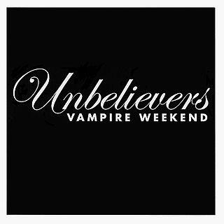 Unbelievers (song) single by Vampire Weekend