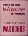 """Invest in War bonds in Proportion to Your Income. Put a Share of Every Sale in War Bonds"" - NARA - 514632.tif"