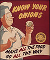 """Know your onions. Make all the food go all the way. Food is ammunition don't waste it."" 1941 - 1945 (5531627685).jpg"