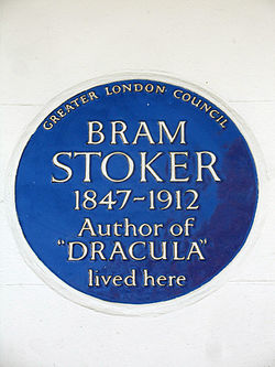 BRAM STOKER 1847-1912 Author of DRACULA lived here