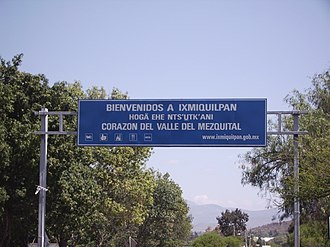 Ixmiquilpan - City entrance sign of Ixmiquilpan written in both Spanish and Otomi.