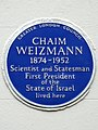 CHAIM WEIZMANN 1874-1952 Scientist and Statesman First President of the State of Israel lived here.jpg